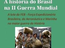 """O BRASIL NA II GUERRA MUNDIAL"""