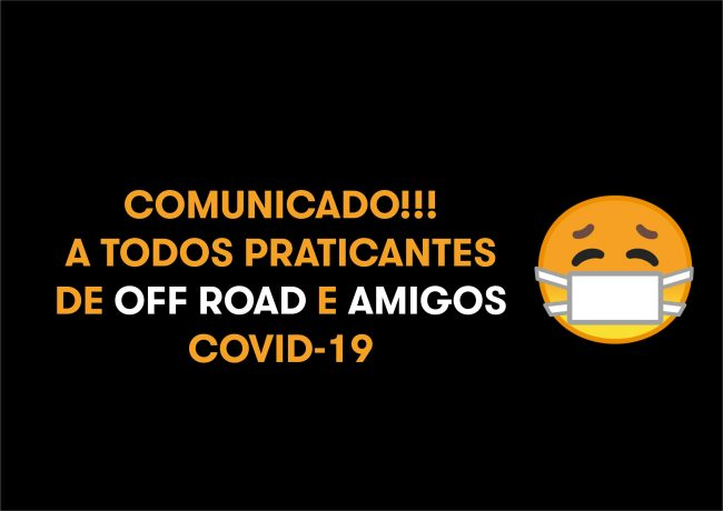 Comunicado a toda comunidade off road – COVID-19